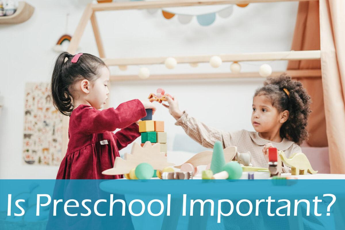Is Preschool Important?